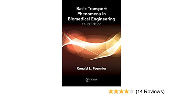 Basic transport phenomena in biomedical engineering third edition basic transport phenomena in biomedical engineering third edition 500 tips 3 ronald l fournier amazon fandeluxe Choice Image