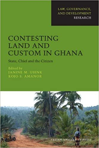 Contesting Land and Custom in Ghana: State, Chief and the Citizen (AUP - Law, Governance, and Development R) (2009-02-15)