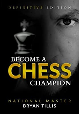 Become a Chess Champion: Definitive Edition