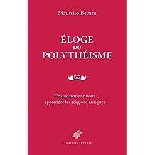 Éloge du polythéisme: Ce que peuvent nous apprendre les religions antiques (French Edition)