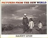 Pictures from the New World, Danny Lyon, 0893810738