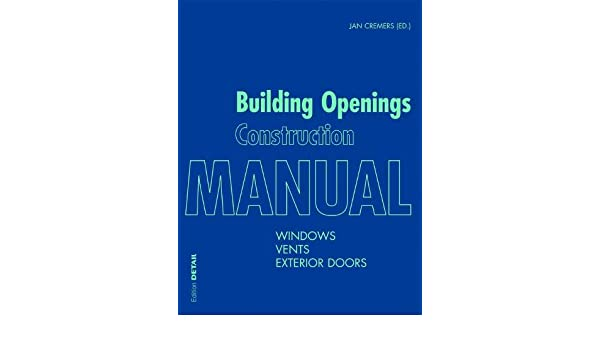 Building Openings Construction Manual Windows Vents Exterior