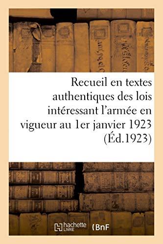 Recueil en textes authentiques des lois intéressant l'armée en vigueur au 1er janvier 1923