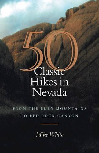 50 Classic Hikes In Nevada: From The Ruby Mountains To Red Rock Canyon Nevada Rocks