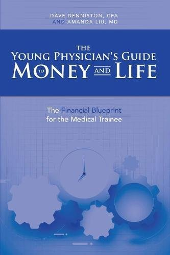 Download The Young Physician's Guide to Money and Life: The Financial Blueprint for the Medical Trainee Undo ebook