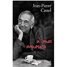 A mes amours (Littérature Française) (French Edition)