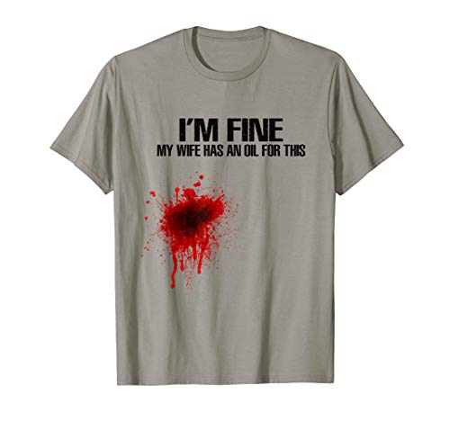 Mens I'm Fine My Wife Has An Oil For This Funny Shirts (My Husband Has The Best Wife)