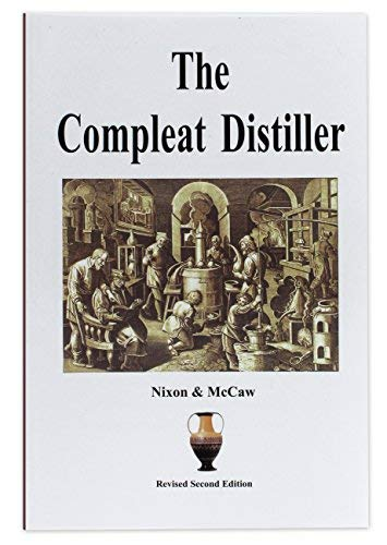 The Compleat Distiller (Revised 2nd Edition) by Michael Nixon (Author), Michael McCaw (Author)