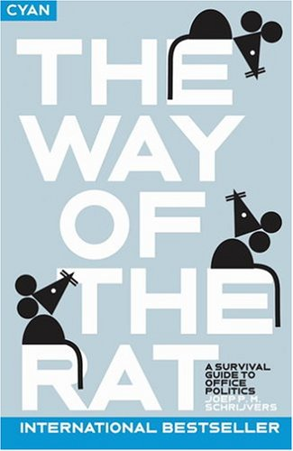 Download The Way of the Rat: A Survival Guide to Office Politics PDF