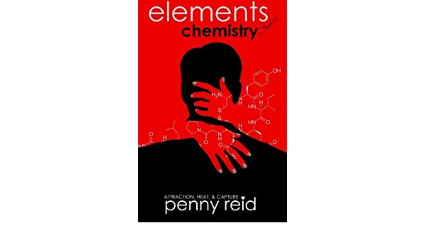 Elements of Chemistry Hypothesis by Penny Reid 2015-05-26 ...