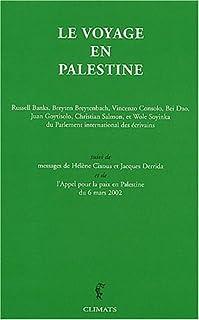 Le voyage en Palestine de la délégation du Parlement international des écrivains en réponse à un appel de Mahmoud Darwish, Cixous, Hélène (Collab.)