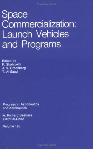 Space Commercialization: Launch Vehicles and Programs (Progress in Astronautics and Aeronautics)