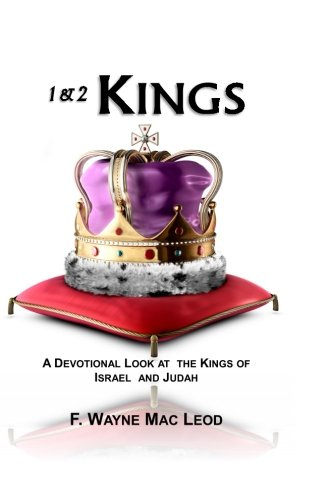 Download 1 & 2 Kings: A Devotional Look at the Kings of Israel and Judah (Light To My Path Devotional Commentary Series) (Volume 8) PDF