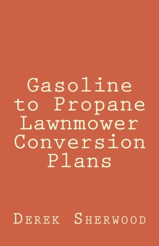Gasoline to Propane Lawnmower Conversion Plan