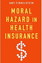 Moral Hazard in Health Insurance (Kenneth J. Arrow Lecture Series) Hardcover