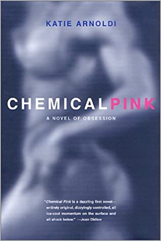 Chemical Pink: A Novel of Obsession