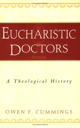 Eucharistic Doctors: A Theological History