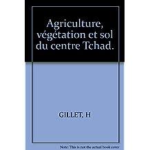 Agriculture, végétation et sol du centre Tchad