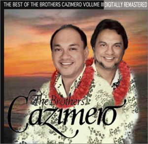 The Best of The Brothers Cazimero Volume III