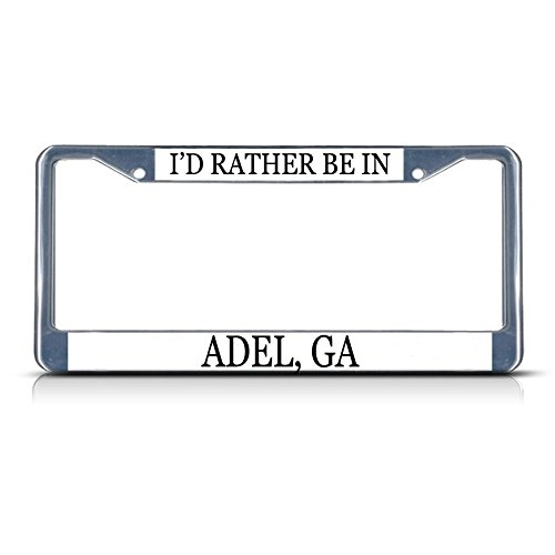 Metal License Plate Frame Solid Insert I'd Rather Be in Adel, Ga Car Auto Tag Holder - Chrome 2 Holes, One Frame