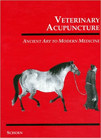 Veterinary Acupuncture: Ancient Art to Modern Medicine: A M