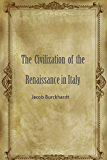 The Civilization of the Renaissance in Italy (English Edition)