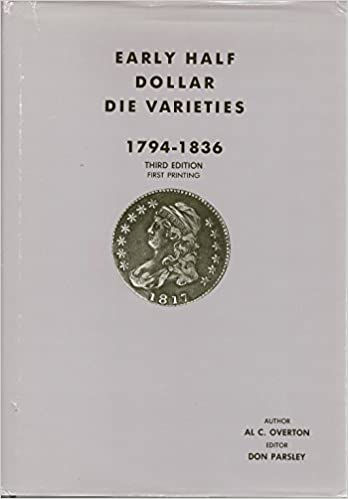Latest Don Parsley United States Early Half Dollar Die Varieties Overton 5th Ed