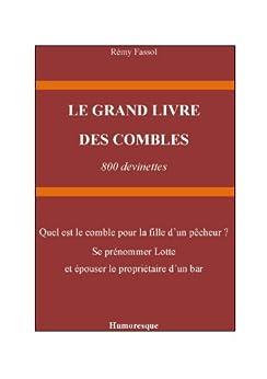 LE GRAND LIVRE DES COMBLES: 800 devinettes (French Edition