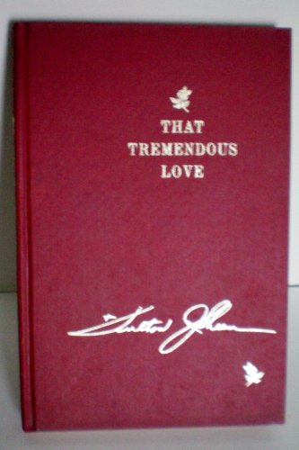That Tremendous Love; an Anthology of Inspirational Quotations, Poems, Prayers, and Philosophical Comments