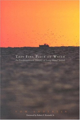 This Fine Piece of Water: An Environmental History of Long Island ()