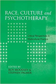 Descargar PDF Race, Culture And Psychotherapy: Critical Perspectives In Multicultural Practice