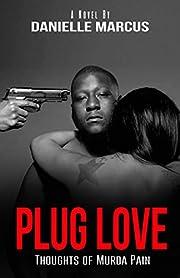 Plug Love: Thoughts of Murda Pain