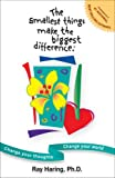 The Smallest Things Make the Biggest Difference, Raymond Victor Haring, 0964367327