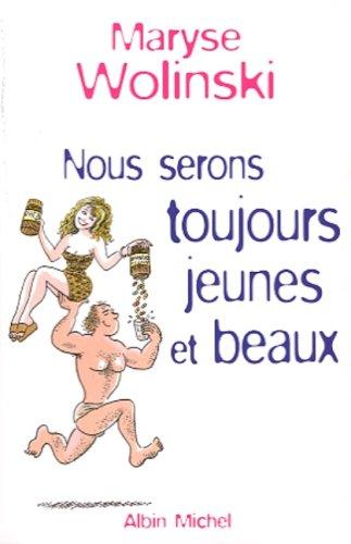 Nous serons toujours jeunes et beaux Broché – avril 2001 Maryse Wolinski Albin Michel 2226122648 boo-ks-4731