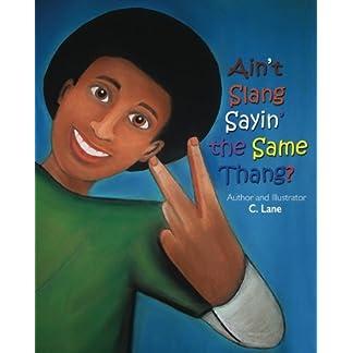 """""""Ain't Slang Sayin' the Same Thang?"""""""
