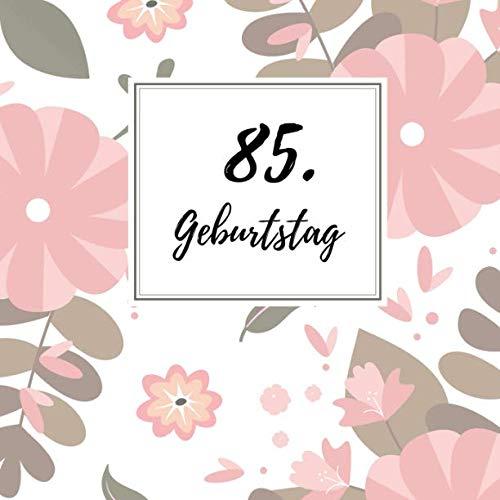 85. Geburtstag: Gästebuch zum Selbstgestalten   Blankobuch zum Eintragen von Glückwünschen   21,5 x 21,5 cm   Geschenkbücher   Motiv: Blumen rosa (German Edition) (Runde Rosa)