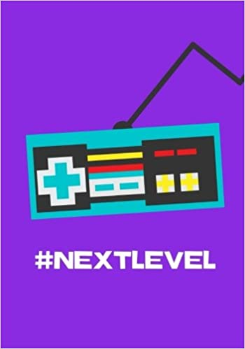 Next Level: Video Game Notebook Journal, 100 Pages Ruled ...