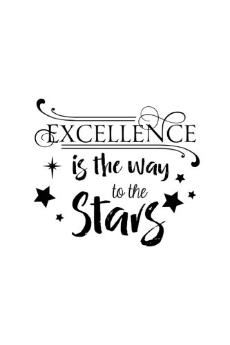 Excellence is the Way to the Stars: 150 Lined Journal Pages Planner Diary Notebook with Inspirational Quote on the Cover