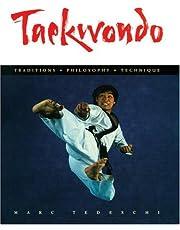 Taekwondo: Traditions, Philosophy, Technique