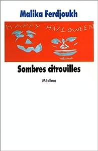 vignette de 'Sombres citrouilles (Malika Ferdjoukh)'