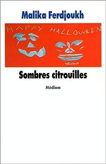 Sombres Citrouilles par Ferdjoukh