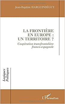 Book La frontière en Europe : un territoire ?: Coopération transfrontalière franco-espagnole