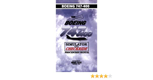 The Unofficial Boeing 747-400 Simulator Checkride Manual: Mike Ray