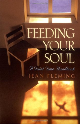 Feeding Your Soul: A Quiet Time Handbook