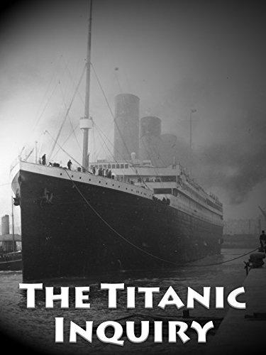 The Titanic Inquiry