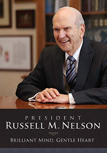 President Russell M. Nelson: Brilliant Mind-Gentle Heart