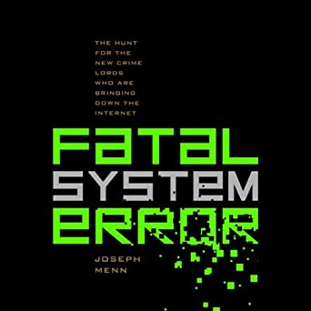 Amazon com: Fatal System Error: The Hunt for the New Crime