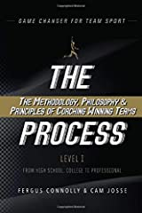 The Process: The Methodology, Philosophy & Principles of Coaching Winning Teams (Game Changer - The Process) Paperback