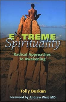 Book Extreme Spirituality: Radical Approaches to Awakening November 1, 2004
