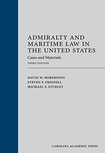 Admiralty and Maritime Law in the United States: Cases and Materials, Third Edition